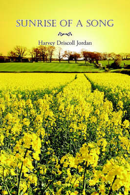 Sunrise of a Song by Harvey Driscoll Jordan