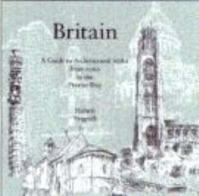 Britain: A Guide to Architectural Styles from 1066 to the Present Day by Hubert J. Pragnell