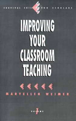 Improving Your Classroom Teaching by Maryellen Weimer