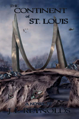 The Continent of St. Louis by J. L. Reynolds