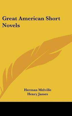 Great American Short Novels by Herman Melville