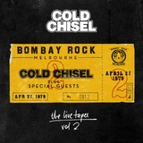 The Live Tapes Vol. 2: Live At Bombay Rock, April 27, 1979 by Cold Chisel