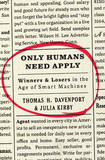 Only Humans Need Apply by Thomas H Davenport