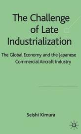 The Challenge of Late Industrialization by Seishi Kimura image