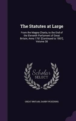 The Statutes at Large by Great Britain