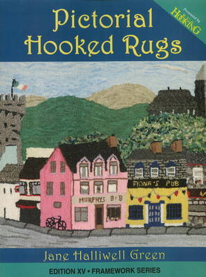 Pictorial Hooked Rugs by Jane Halliwell Green