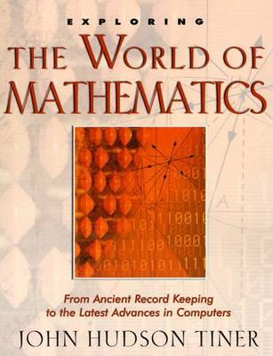 Exploring the World of Mathematics by John Hudson Tiner