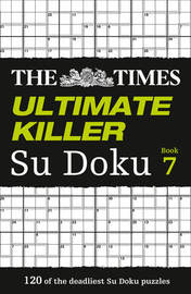 The Times Ultimate Killer Su Doku Book 7 by The Times Mind Games