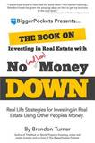 The Book on Investing in Real Estate with No (and Low) Money Down by Brandon Turner