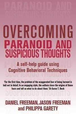 Overcoming Paranoid & Suspicious Thoughts by Daniel Freeman