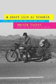 A Short Life of Trouble by Marcia Tucker image