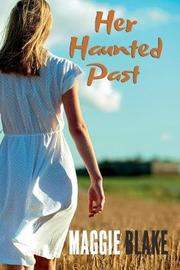 Her Haunted Past by Maggie Blake image