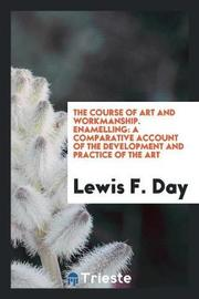 The Course of Art and Workmanship. Enamelling by Lewis F.Day
