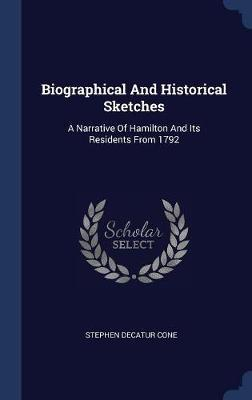 Biographical and Historical Sketches by Stephen Decatur Cone