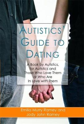 Autistics' Guide to Dating by Jody John Ramey image