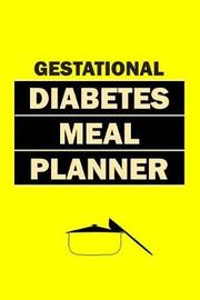 Gestational Diabetes Meal Planner by Journals Planners