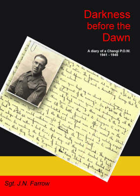 Darkness Before the Dawn: A Diary of a Changi P.O.W 1941-1945 by Jack Farrow image
