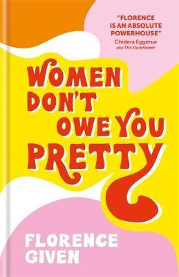 Women Don't Owe You Pretty by Florence Given image