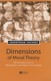 Dimensions of Moral Theory by Jonathan Jacobs image