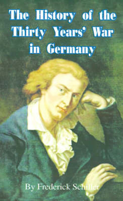 The History of the Thirty Years' War in Germany by Frederick Schiller image