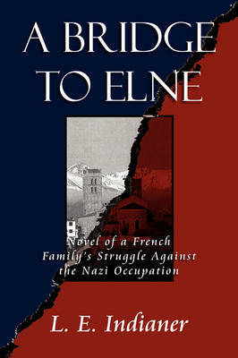 A Bridge to Elne by L. E. Indianer