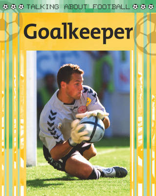Goalkeeper by Mr. Clive Gifford