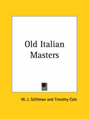 Old Italian Masters by W. J. Stilllman