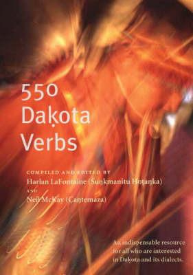 550 Dakota Verbs by Harlan LaFountaine