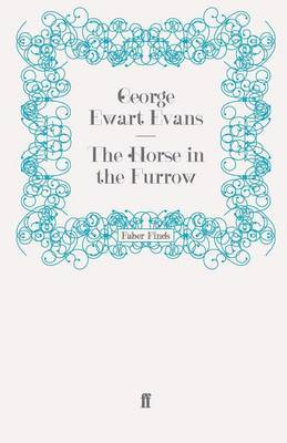 The Horse in the Furrow by George Ewart Evans