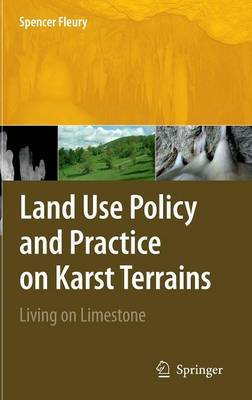 Land Use Policy and Practice on Karst Terrains by Spencer Fleury