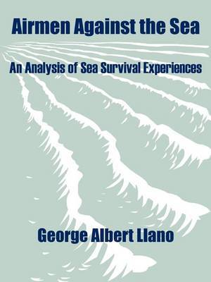 Airmen Against the Sea: An Analysis of Sea Survival Experiences by George Albert Llano image