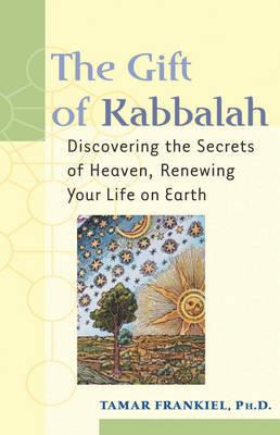 The Gift of Kabbalah by Tamar Frankiel