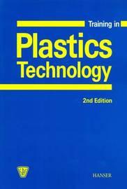 Training in Plastics Technology by Walter Michaeli