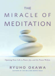 The Miracle of Meditation by Ryuho Okawa