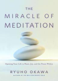 The Miracle of Meditation by Ryuho Okawa