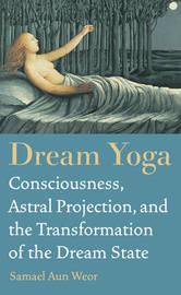 Dream Yoga by Samael Aun Weor