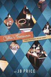 Callie's Treasures: A Search for Authentic Love and Intimacy by Jb Price