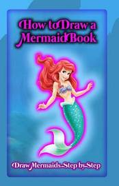 How to Draw a Mermaid Book by Gala Publication