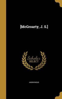 [Mcgroarty, J. S.]