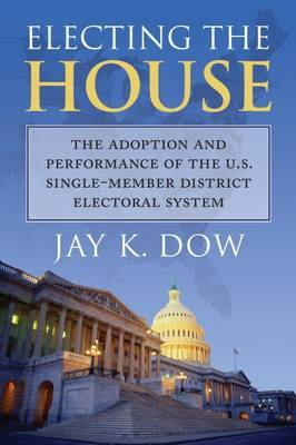 Electing the House by Jay K Dow image