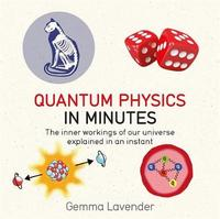 Quantum Physics in Minutes by Gemma Lavender