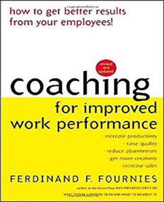 Coaching for Improved Work Performance, Revised Edition by Ferdinand Fournies