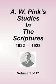 A.W. Pink's Studies in the Scriptures - 1922-23, Volume 1 of 17 by Arthur W Pink
