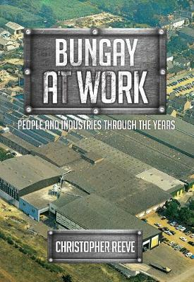 Bungay at Work by Christopher Reeve