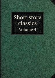 Short Story Classics Volume 4 by William Patten