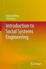 Introduction to Social Systems Engineering by Huijiong Wang