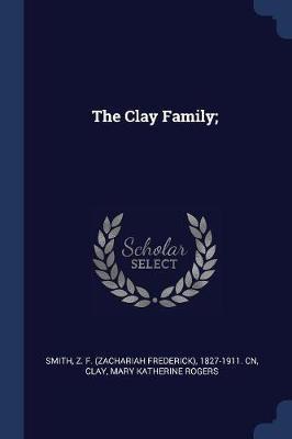 The Clay Family; by Z F 1827-1911 Cn Smith