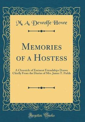 Memories of a Hostess by M. A. DeWolfe Howe