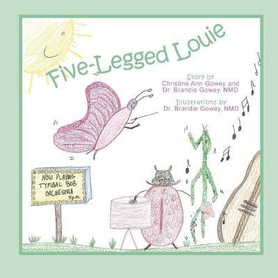 Five-Legged Louie by Christine Ann Gowey