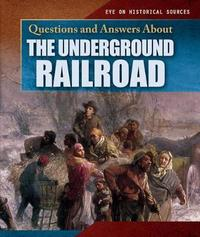Questions and Answers about the Underground Railroad by Heather Moore Niver image